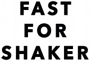 Fast for Shaker