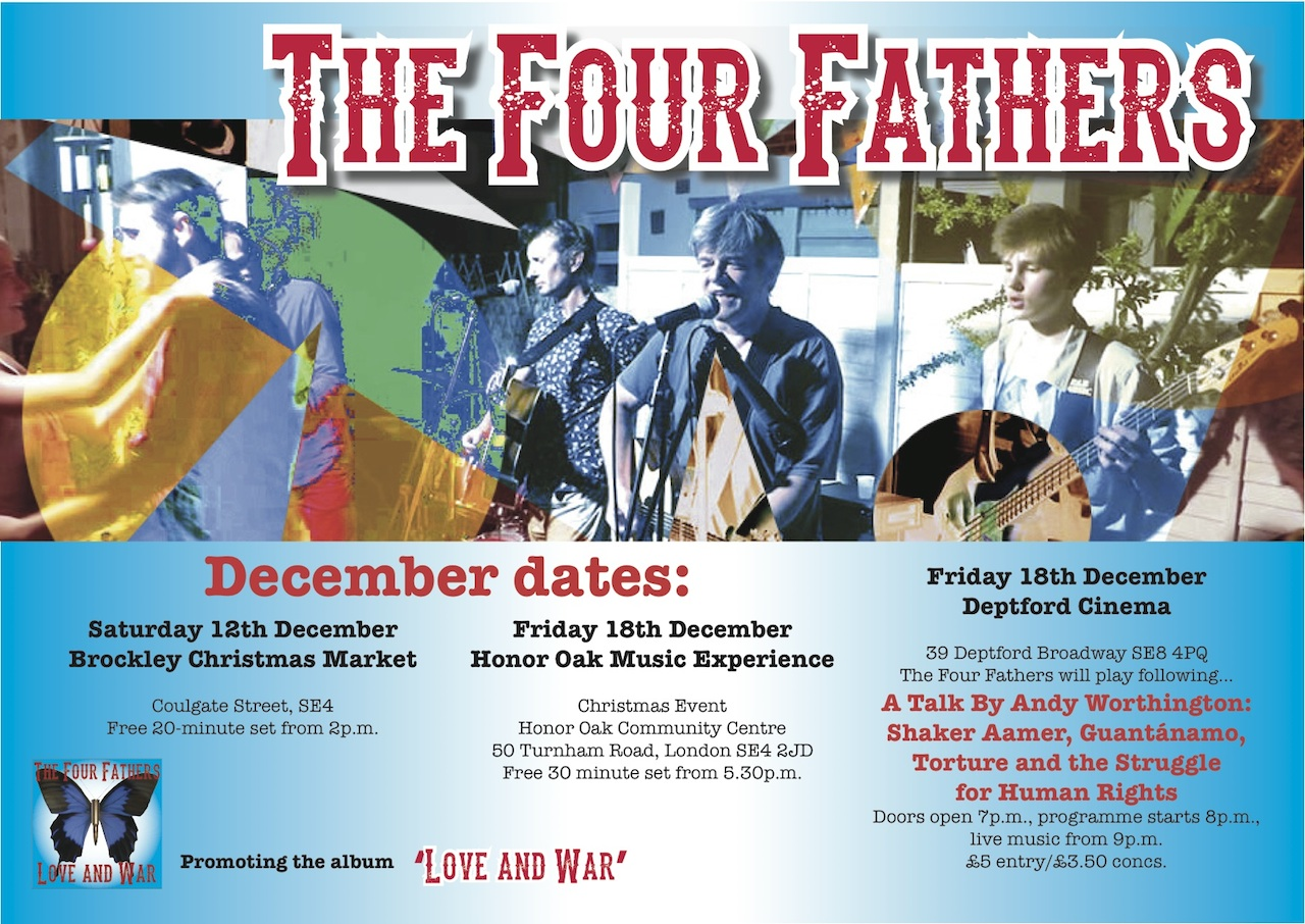 A poster promoting The Four Fathers' gigs in December 2015 in London - and Andy Worthington's talk preceding one of those gigs. Poster designed by The Four Fathers' drummer, Bren Horstead.