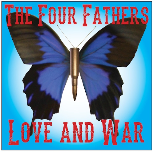 The cover for 'Love and War', the debut album by Andy Worthington's band The Four Fathers, released in July 2015 (cover art by Bren Horstead).