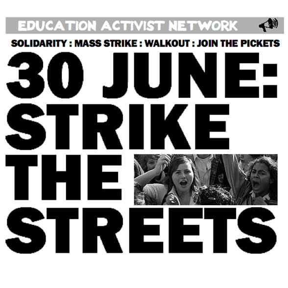 A poster produced by the Education Activist Network for the strike/day of action against government cuts and austerity measures on June 30, 2011.