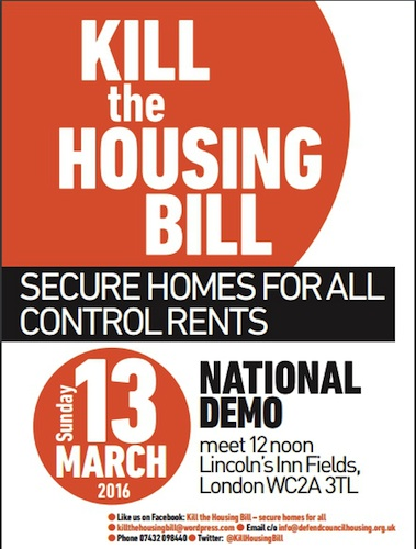 Kill the Housing Bill: a poster for th e national demonstration on Sunday March 13, 2016.