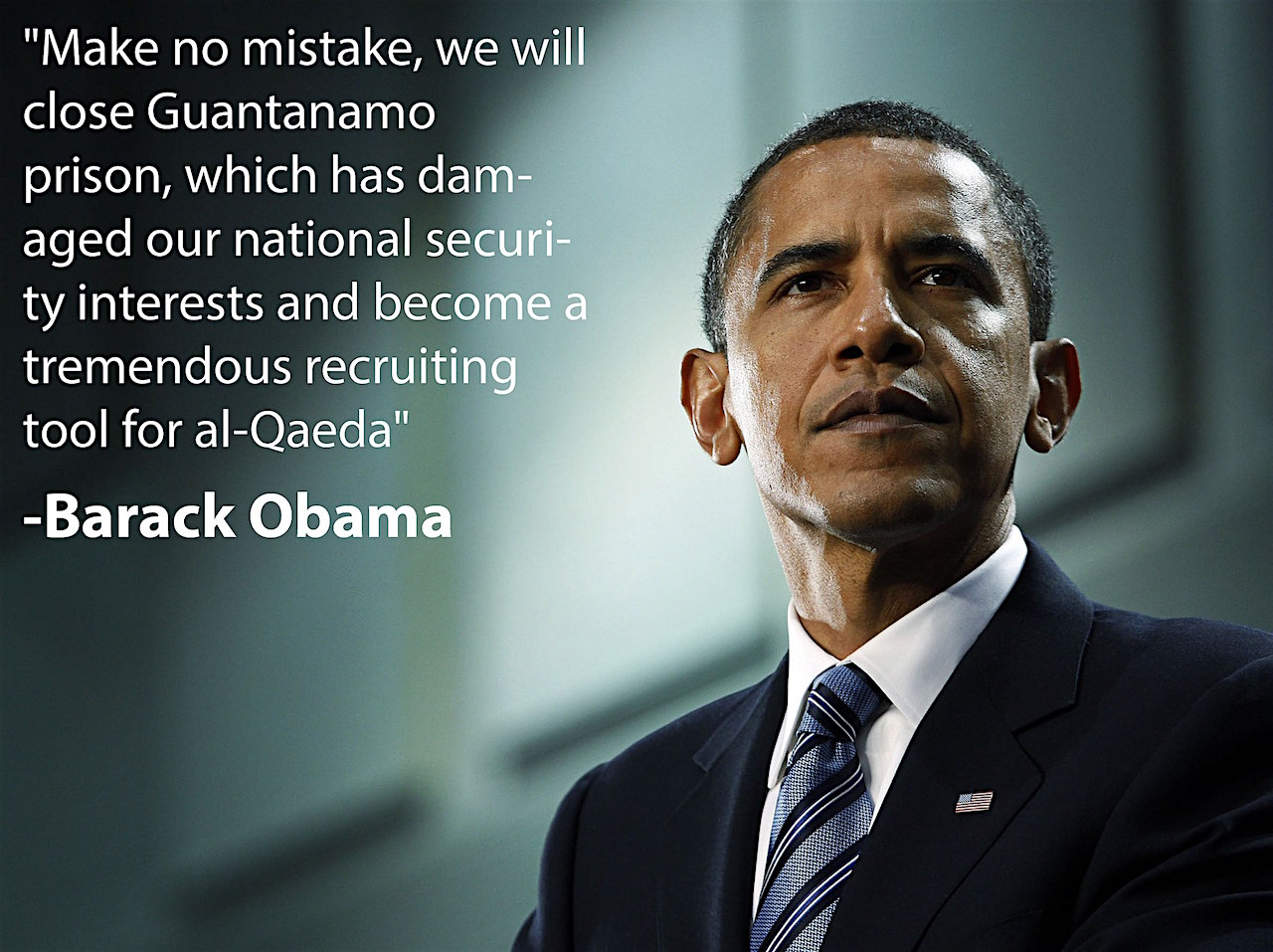 President Obama and a quote about Guantanamo from a speech he made on January 5, 2010.