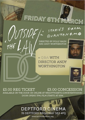 "The poster for a screening of ""Outside the Law: Stories from Guantanamo"" at the Deptford Cinema on March 6, 2015."
