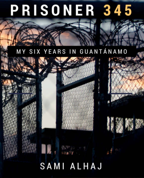 "'Prisoner 345': the front cover of Al-Jazeera journalist Sami al-Hajj's account of his six and a half years in US custody in the ""war on terror,"" in Afghanistan and at Guantanamo."